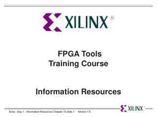 FPGA Tools  Training Course Information Resources