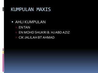 KUMPULAN  MAXIS