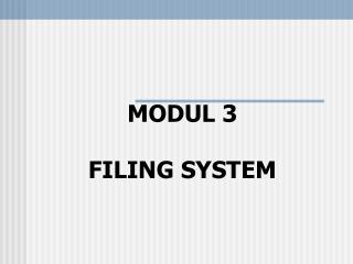 MODUL 3 FILING SYSTEM
