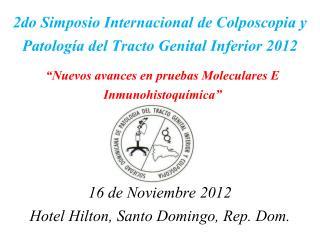 2do Simposio Internacional de Colposcopia y Patolog�a del Tracto Genital Inferior 2012