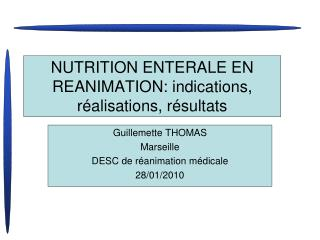 NUTRITION ENTERALE EN REANIMATION: indications, r alisations, r sultats