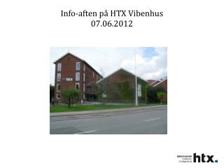 Info-aften på HTX Vibenhus 07.06.2012