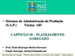 Sistemas de Administração da Produção ( S.A.P. )         Turma: A01