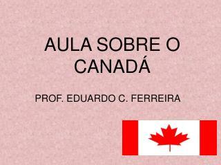 AULA SOBRE O CANADÁ