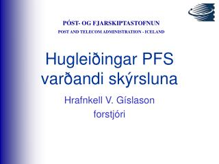 Hugleiðingar PFS varðandi skýrsluna