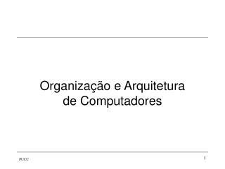 Organiza��o e Arquitetura        de Computadores