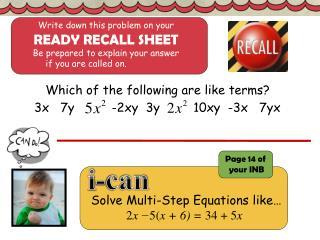 Solve Multi-Step Equations like�            2 x ? 5( x + 6) =  34 + 5 x