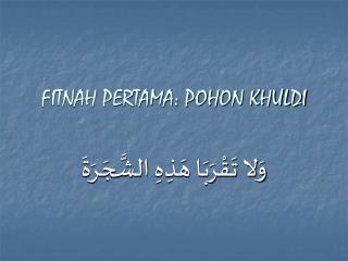 FITNAH PERTAMA: POHON KHULDI