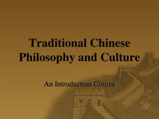 Traditional Chinese Philosophy and Culture