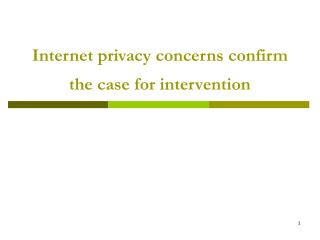 Internet privacy concerns confirm the case for intervention