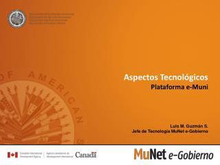 Aspectos Tecnológicos Plataforma e- Muni