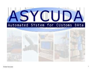 a summary of the objectives of ASYCUDA implementation projects and features of the software for the Customs computer s