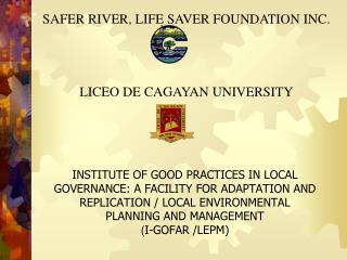 SAFER RIVER, LIFE SAVER FOUNDATION INC. LICEO DE CAGAYAN UNIVERSITY