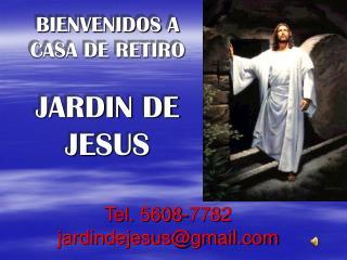 BIENVENIDOS A CASA DE RETIRO JARDIN DE  JESUS