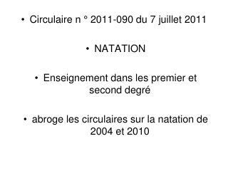 Circulaire n ° 2011-090 du 7 juillet 2011 NATATION Enseignement dans les premier et second degré
