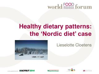 Healthy dietary patterns: the 'Nordic diet' case