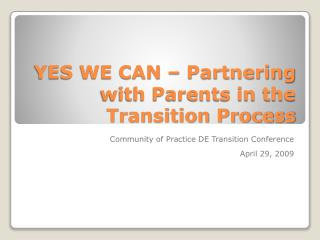 YES WE CAN – Partnering with Parents in the Transition Process
