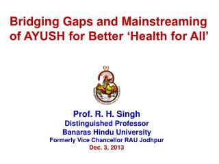 Prof. R. H. Singh Distinguished Professor Banaras Hindu University