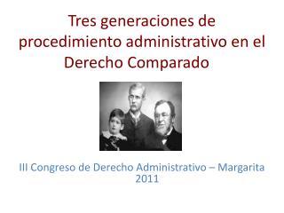 Tres generaciones de procedimiento administrativo en el Derecho Comparado