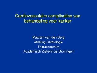 Cardiovasculaire complicaties van behandeling voor kanker