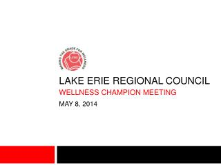 Lake Erie Regional Council wellness champion meeting may 8, 2014