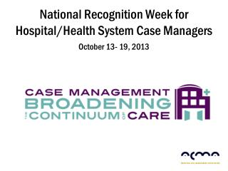 National Recognition Week for Hospital/Health System Case Managers