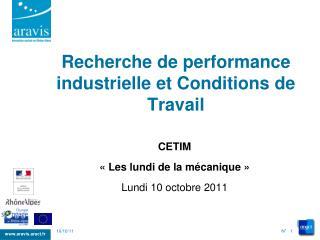 Recherche de performance industrielle et Conditions de Travail