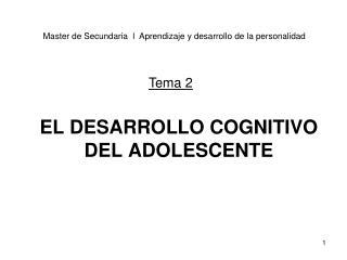 EL DESARROLLO COGNITIVO DEL ADOLESCENTE