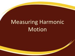 Measuring Harmonic Motion