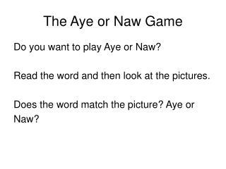 The Aye or Naw Game