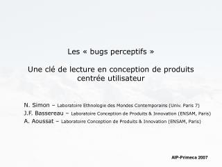 Les «bugs perceptifs»  Une clé de lecture en conception de produits centrée utilisateur