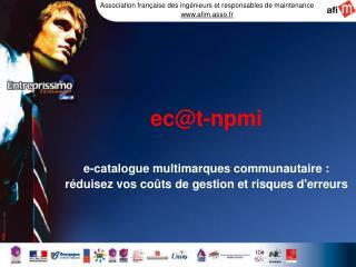Ect-npmi  e-catalogue multimarques communautaire : r duisez vos co ts de gestion et risques derreurs