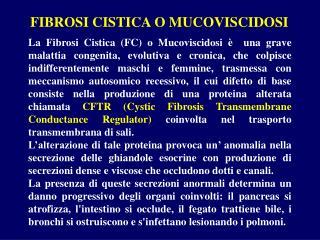 FIBROSI CISTICA O MUCOVISCIDOSI