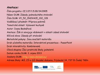 Anotace: Číslo projektu: CZ.1.07/1.5.00/34.0905 Název DUM: Zásady jednoduchého stolování