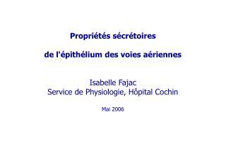 Propriétés sécrétoires de l'épithélium des voies aériennes Isabelle Fajac