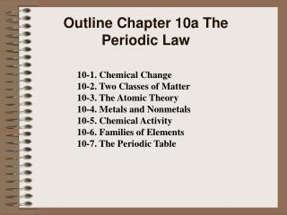 Outline Chapter 10 The Periodic Law