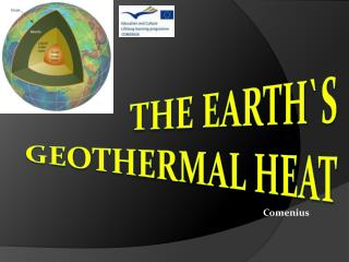 The earth`s geothermal heat