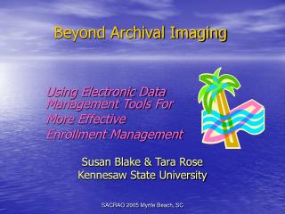 Beyond Archival Imaging
