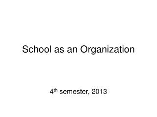 School as an Organization