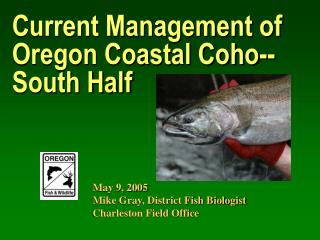 Current Management of Oregon Coastal Coho--South Half