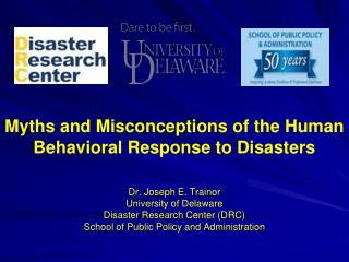 Dr. Joseph E. Trainor  University of Delaware Disaster Research Center (DRC)