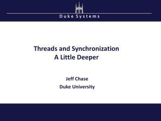 Threads a nd Synchronization A Little Deeper
