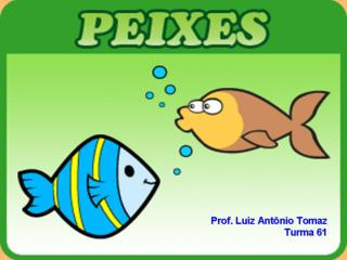 O que são peixes?