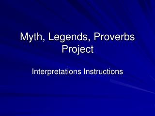 Myth, Legends, Proverbs Project