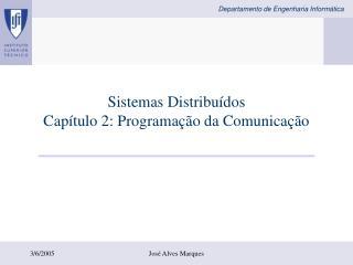 Sistemas Distribuídos Capítulo 2: Programação da Comunicação