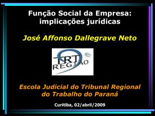 Fun  o Social da Empresa: implica  es jur dicas  Jos  Affonso Dallegrave Neto      Escola Judicial do Tribunal Regional