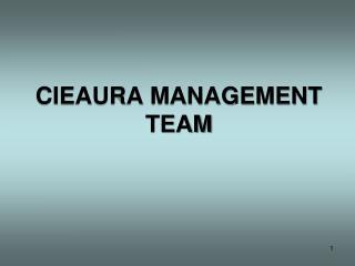 CIEAURA MANAGEMENT TEAM