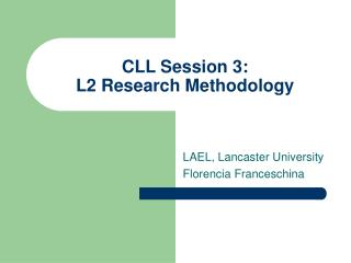 CLL Session 3:  L2 Research Methodology