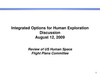 Integrated Options for Human Exploration Discussion August 12, 2009