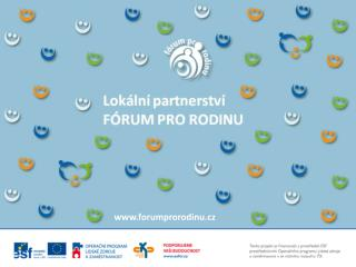 Lokální partnerství  FÓRUM PRO RODINU